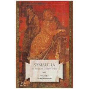 Musique de la Rome antique - vol. 2 : Synaulia (les instruments à cordes )