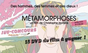Jeu-Concours : Métamorphoses de Christophe Honoré
