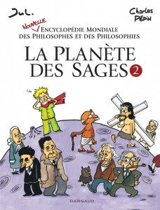 La planète des sages #2 : nouvelle encyclopédie mondiale des philosophes et des philosophies
