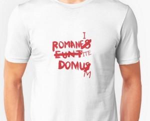 """Tee-shirt """"Romani Ite Domum"""""""
