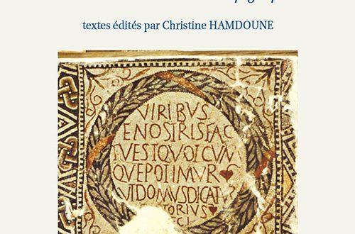 Parure monumentale et paysage dans la poésie épigraphique de l'Afrique romaine – Recueil de carmina latina epigraphica