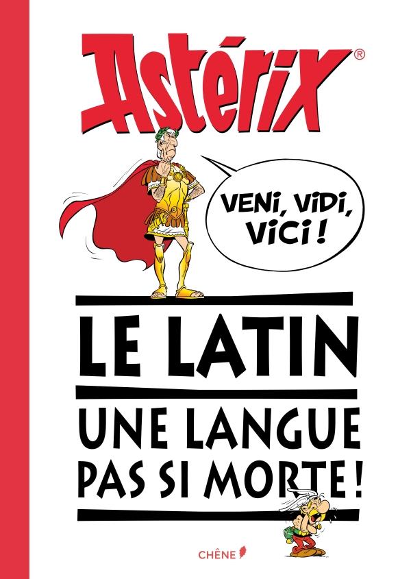 Astérix - Veni, vidi, vici. Le latin, une langue pas si morte !