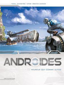 Androïdes #2 - Heureux qui comme Ulysse