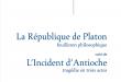 «La République de Platon» (feuilleton philosophique) et «L'incident d'Antioche» (tragédie en trois actes)