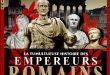 Les grands mystères de l'histoire #14 – La tumultueuse histoire des empereurs romains : 500 ans de débauche, d'intrigues, de conspirations et de trahisons ?