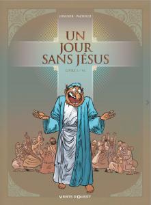 Un jour sans Jésus #1 - Livre I / VI