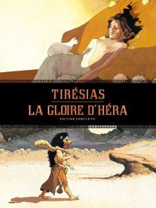 La Gloire d'Héra - Tirésias - intégrale (rééd.)