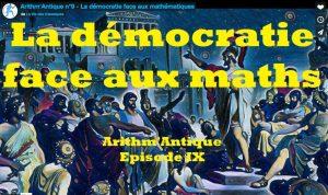 La Vie des classiques / Arithm'Antique n°9 - La démocratie face aux mathématiques
