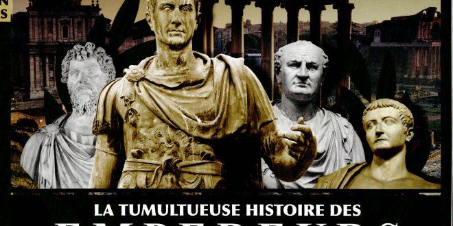 Les grands mystères de l'Histoire HS08 – La tumultueuse histoire des empereurs romains