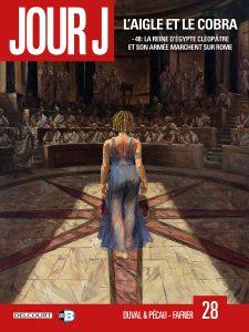 Jour J #28 - L'aigle et le cobra : -48, la reine d'Égypte Cléopâtre et son armée marchent sur Rome