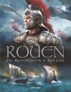 Rouen #1 - de Rotomagus à Rollon