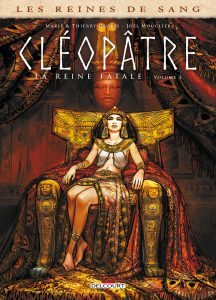 Les reines de sang #1 - Cléopâtre, la reine fatale [mise à jour après lecture]