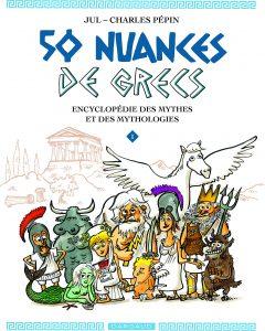 50 nuances de Grecs : encyclopédie des mythes et des mythologies #1