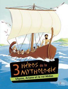 3 héros de la mythologie : Ulysse, Ariane et le roi Midas