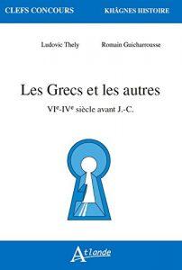 Les Grecs et les autres (VIe-IVe siècle avant J.-C.)