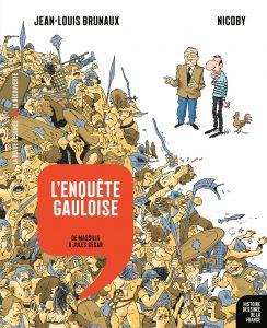 Histoire dessinée de la France #2 - L'enquête gauloise : de Massilia à Jules César