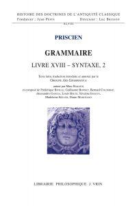 PRISCIEN, Grammaire, livre XVIII : Syntaxe 2