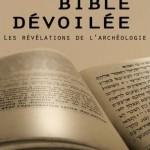 La Bible dévoilée : les révélations de l'archéologie