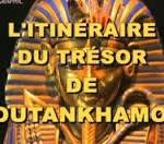 L'itinéraire du trésor de Toutankhamon