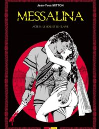 Messaline - Acte II : Le Sexe et le Glaive