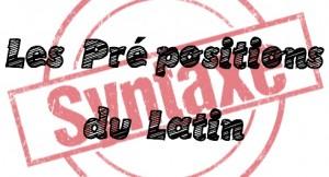 Parcours de révision : les Prépositions du Latin