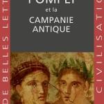 Pompéi et la Campanie antique - Jean-Noël Robert