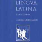 Lingua Latina per se illustrata: Colloquia Personarum