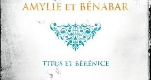 CD • Titus et Bérénice : de Racine à Bénabar et Amylie