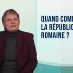 Vidéo : Quand commence la République Romaine ?