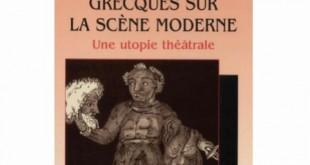 Théâtre / Les tragédies grecques sur la scène moderne