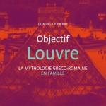Objectif Louvre : la mythologie gréco-romaine en famille