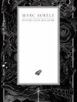 Marc Aurèle : Pensées pour moi-même (nouvelle traduction illustrée)
