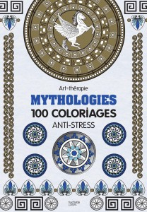 Mythologies : 100 coloriages anti-stress