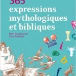 365 expressions bibliques et mythologiques