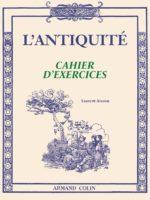 L'Antiquité : cahier d'exercices