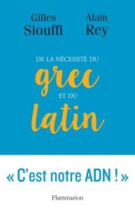 De la nécessité du grec et du latin : Alain Rey et Gilles Siouffi