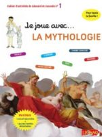 Cahiers d'activité de Léonard et Joconde #1 - Je joue avec la mythologie