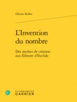 L'Invention du nombre - Des mythes de création aux Éléments d'Euclide