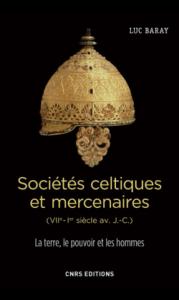 Sociétés celtiques et mercenaires (VIIe - Ier siècle av. J.-C.) : la terre, le pouvoir et les hommes