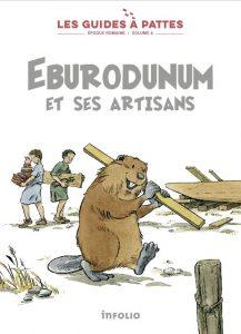 Les Guides à pattes / époque romaine #8 - Eburodunum et ses artisans