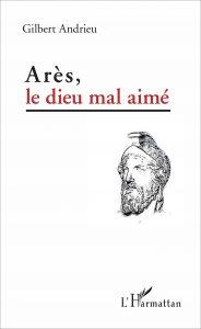 Arès, le dieu mal aimé