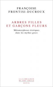 Arbres filles et garçons fleurs : métamorphoses érotiques dans les mythes grecs
