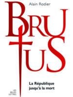 La véritable histoire de Brutus : la République jusqu'à la mort
