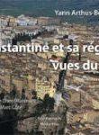 Constantine et sa région vues du ciel