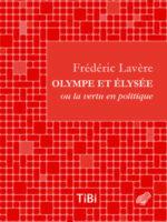 Olympe et Élysée ou la vertu en politique