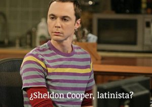 Sheldon Cooper (Big Band Theory), un latiniste ?