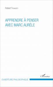 Apprendre à penser avec Marc-Aurèle