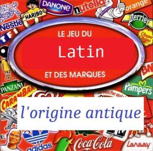 Le latin et les marques -un jeu d'initiation