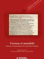 Varium et Mutabile : Mémoires et métamorphoses du centon dans l'Antiquité