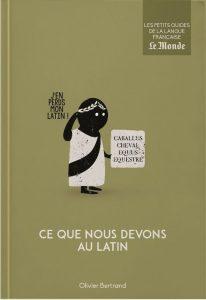 Les Petits Guides de la langue française #6 - Ce que nous devons au latin